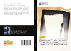 Bookcover of Component Training and Process-oriented Approach in Note-taking