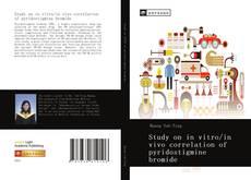 Bookcover of Study on in vitro/in vivo correlation of pyridostigmine bromide
