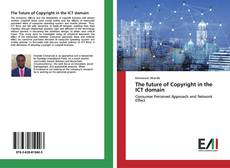 Couverture de The future of Copyright in the ICT domain