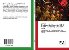 Buchcover von 'The Legend of Bruce Lee' (李小龙传奇, Li Xiaolong Chuan Qi, 2008)