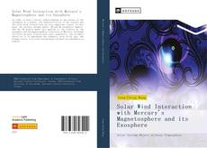 Bookcover of Solar Wind Interaction with Mercury's Magnetosphere and its Exosphere