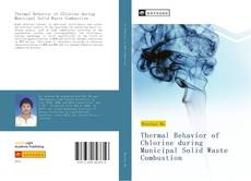 Portada del libro de Thermal Behavior of Chlorine during Municipal Solid Waste Combustion