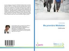 Bookcover of Ma première Médiation