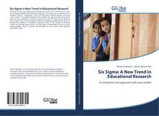 Bookcover of Six Sigma: A New Trend in Educational Research