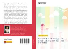 Bookcover of Research and Design of Next-Generation Optical Networks