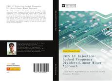 Bookcover of CMOS LC Injection-Locked Frequency Dividers:Linear Mixer Approach