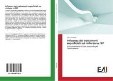 Copertina di Influenza dei trattamenti superficiali sul rinforzo in FRP