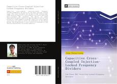 Bookcover of Capacitive Cross-Coupled Injection-Locked Frequency Dividers