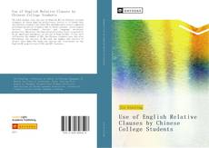 Bookcover of Use of English Relative Clauses by Chinese College Students