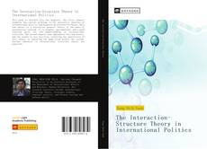 Bookcover of The Interaction-Structure Theory in International Politics