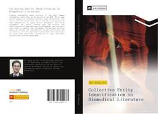 Bookcover of Collective Entity Identification in Biomedical Literature