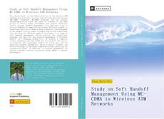 Bookcover of Study on Soft Handoff Management Using MC-CDMA in Wireless ATM Networks