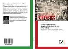 Copertina di Computer forensics: l'acquisizione della prova informatica
