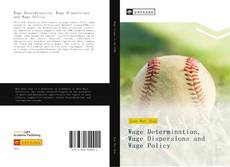 Bookcover of Wage Determination, Wage Dispersions and Wage Policy