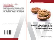 Buchcover von Oxytocin-Signaling und die Neurobiologie der Alkoholabhängigkeit