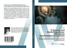 IT-Security und Geschäftsprozesse: Gelungenes Schnittstellenmanagement kitap kapağı
