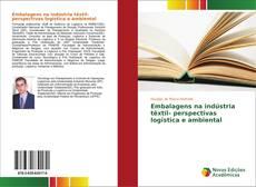 Embalagens na indústria têxtil- perspectivas logística e ambiental的封面