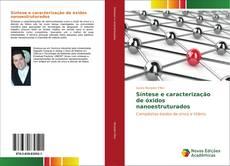 Bookcover of Síntese e caracterização de óxidos nanoestruturados