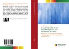 Capa do livro de O inconsciente como manifestação do ser - Heidegger e Lacan