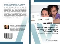 """""""Soziale Nachhaltigkeit"""" als Kriterium im geförderten Wohnbau in Wien kitap kapağı"""