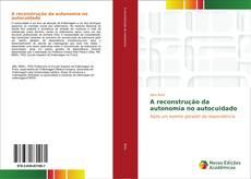 Copertina di A reconstrução da autonomia no autocuidado