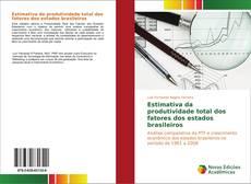 Bookcover of Estimativa da produtividade total dos fatores dos estados brasileiros