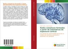 Bookcover of Redes complexas formadas a partir de estimativas de espessura cortical