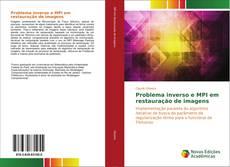 Bookcover of Problema inverso e MPI em restauração de imagens