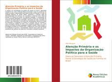 Обложка Atenção Primária e os Impactos da Organização Política para a Saúde