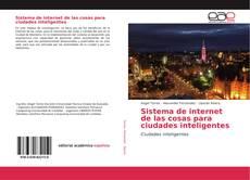 Sistema de internet de las cosas para ciudades inteligentes的封面