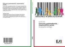 Consumo, postmodernità, responsabilità sociale kitap kapağı