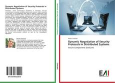 Bookcover of Dynamic Negotiation of Security Protocols in Distributed Systems