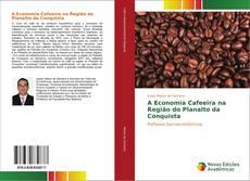 Обложка A Economia Cafeeira na Região do Planalto da Conquista
