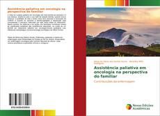 Bookcover of Assistência paliativa em oncologia na perspectiva do familiar