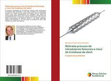 Bookcover of Retirada precoce de introdutores femorais e risco de trombose de stent