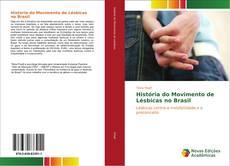 Couverture de História do Movimento de Lésbicas no Brasil