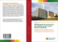 Bookcover of Modelagem de processos de separação em Leito Móvel Simulado