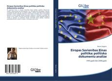 Eiropas Savienības Ķīnas politika: politisko dokumentu analīze kitap kapağı