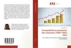 Couverture de Comptabilité et protection des créanciers (1807-1942) Vol.I