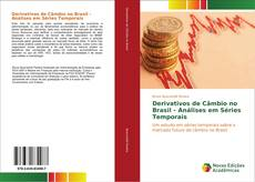 Copertina di Derivativos de Câmbio no Brasil - Análises em Séries Temporais