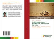Buchcover von Mobilidade urbana sustentável e o caso de Curitiba