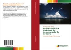 Bookcover of Nazaré: agentes e dinâmicas de transformação do território