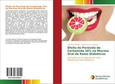 Capa do livro de Efeito do Peróxido de Carbamida 16% na Mucosa Oral de Ratos Diabéticos