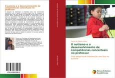 O autismo e o desenvolvimento de competências conceituais no professor的封面