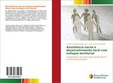 Bookcover of Assistência social e desenvolvimento local com enfoque territorial