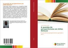 Bookcover of A questão do perspectivismo em Gilles Deleuze