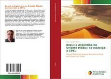 Couverture de Brasil e Argentina no Oriente Médio: da inserção a 1991