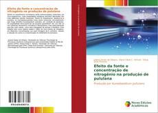 Buchcover von Efeito da fonte e concentração de nitrogênio na produção de pululana