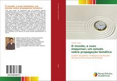 Bookcover of O mundo, e suas máquinas: um estudo sobre propagação temática