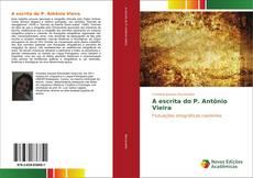 Bookcover of A escrita do P. Antônio Vieira